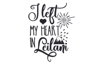 I Left My Heart in Leilani Craft Design By Creative Fabrica Crafts