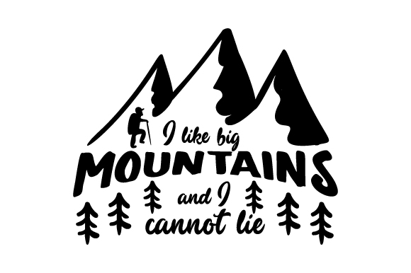 Download Free I Like Big Mountains And I Cannot Lie Svg Cut File By Creative for Cricut Explore, Silhouette and other cutting machines.