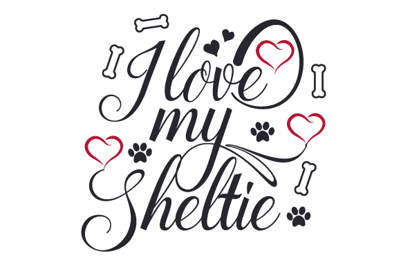 I Love My Sheltie Dogs Craft Cut File By Creative Fabrica Crafts