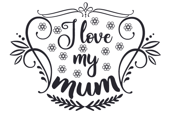 Download Free I Love My Mum Svg Cut File By Creative Fabrica Crafts Creative for Cricut Explore, Silhouette and other cutting machines.