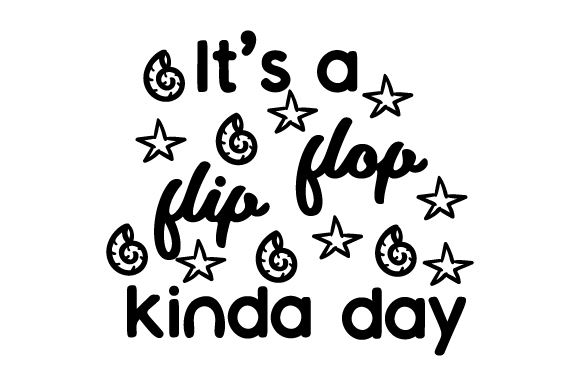 It's a Flip Flop Kinda Day Summer Craft Cut File By Creative Fabrica Crafts
