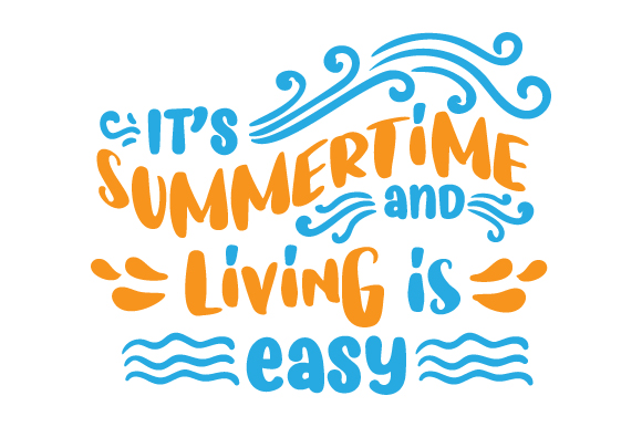 It's Summertime and Living is Easy Summer Craft Cut File By Creative Fabrica Crafts