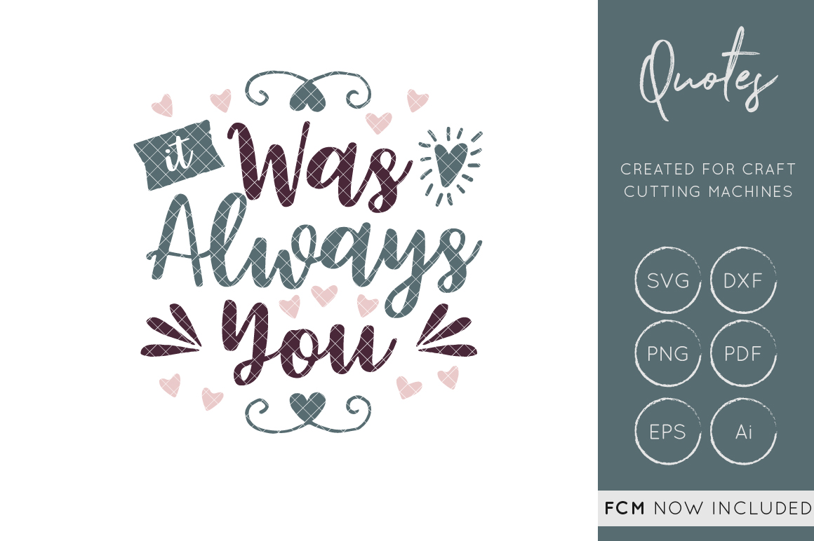 Download Free It Was Always You Cut File Graphic By Illuztrate Creative Fabrica for Cricut Explore, Silhouette and other cutting machines.