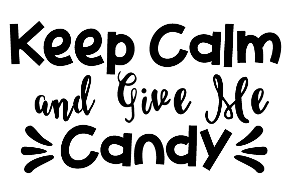 Download Free Keep Calm And Give Me Candy Svg Plotterdatei Von Creative for Cricut Explore, Silhouette and other cutting machines.