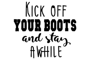Kick off Your Boots and Stay Awhile Craft Design By Creative Fabrica Crafts