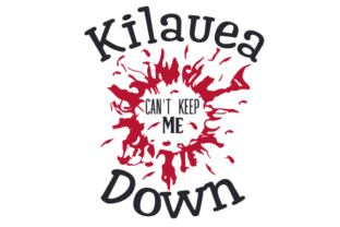 Kilauea Can't Keep Me Down Craft Design By Creative Fabrica Crafts
