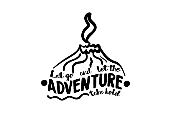 Download Free Let Go And Let The Adventure Take Hold Svg Cut File By Creative for Cricut Explore, Silhouette and other cutting machines.