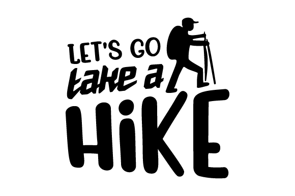 Download Free Let S Go Take A Hike Svg Cut File By Creative Fabrica Crafts for Cricut Explore, Silhouette and other cutting machines.