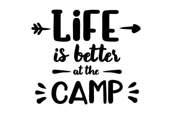 Download Free Life Is Better At The Camp Svg Cut File By Creative Fabrica for Cricut Explore, Silhouette and other cutting machines.