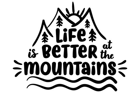 Download Free Life Is Better At The Mountains Svg Cut File By Creative Fabrica for Cricut Explore, Silhouette and other cutting machines.