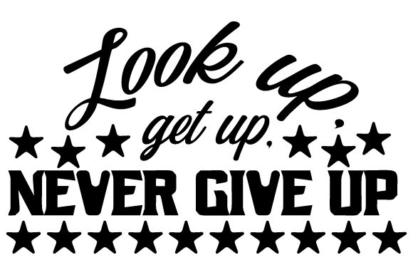 Look Up, Get Up, Never Give Up Craft Design By Creative Fabrica Crafts