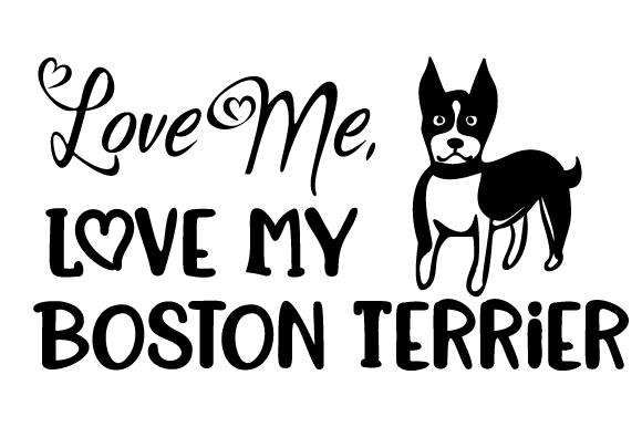 Download Free Love Me Love My Boston Terrier Svg Cut File By Creative Fabrica for Cricut Explore, Silhouette and other cutting machines.