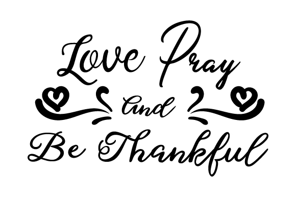 Download Free Love Pray And Be Thankful Svg Cut File By Creative Fabrica for Cricut Explore, Silhouette and other cutting machines.