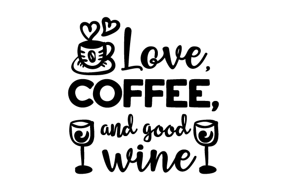 Download Free Love Coffee And Good Wine Svg Cut File By Creative Fabrica for Cricut Explore, Silhouette and other cutting machines.
