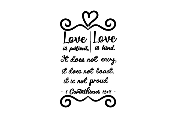 Download Free Love Is Patient Love Is Kind It Does Not Envy It Does Not Boast for Cricut Explore, Silhouette and other cutting machines.