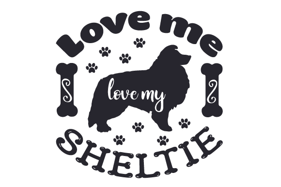 Download Free Love Me Love My Sheltie Svg Cut File By Creative Fabrica Crafts for Cricut Explore, Silhouette and other cutting machines.