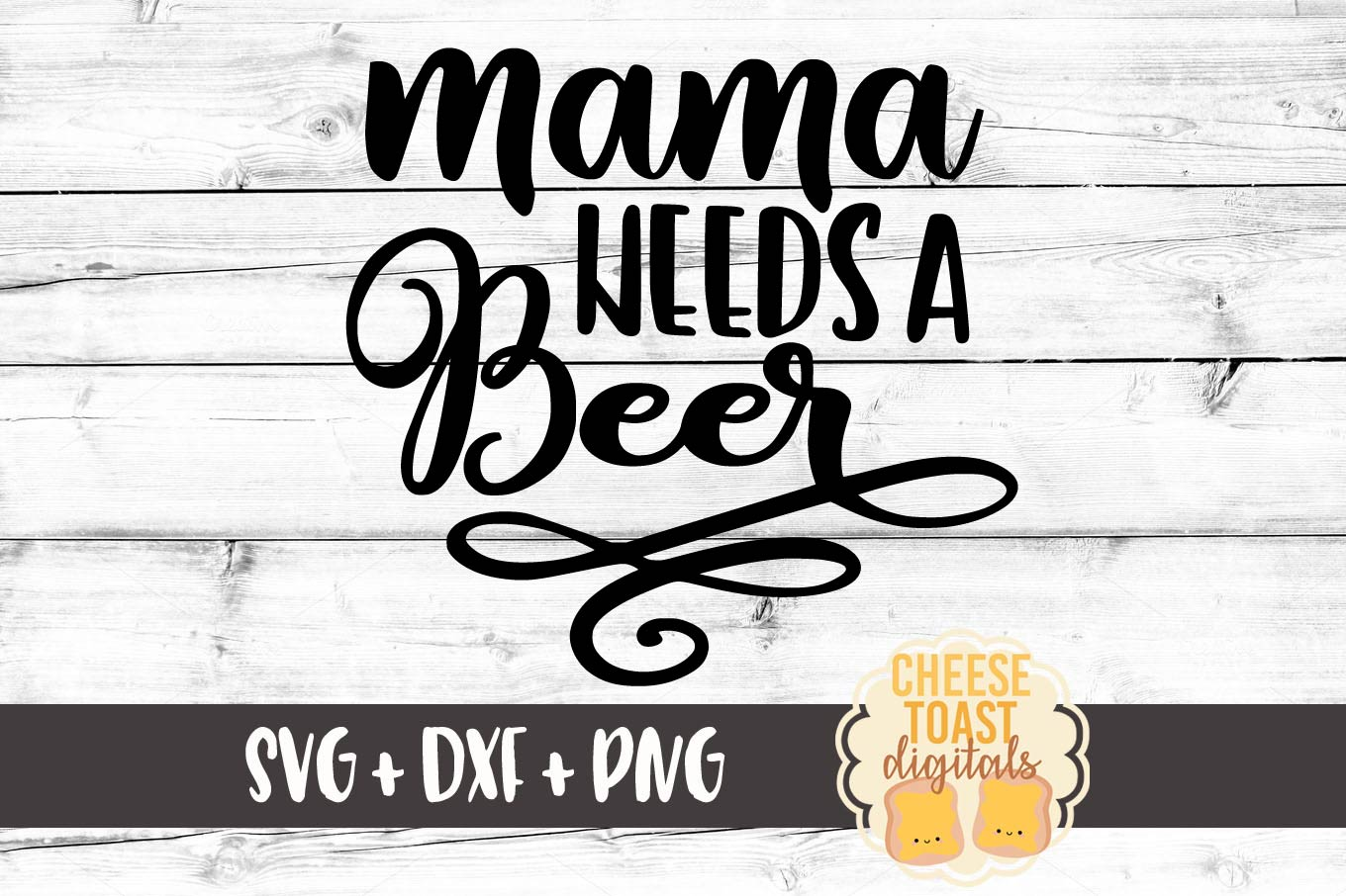 Mama Needs A Beer Graphic By Cheesetoastdigitals Creative Fabrica