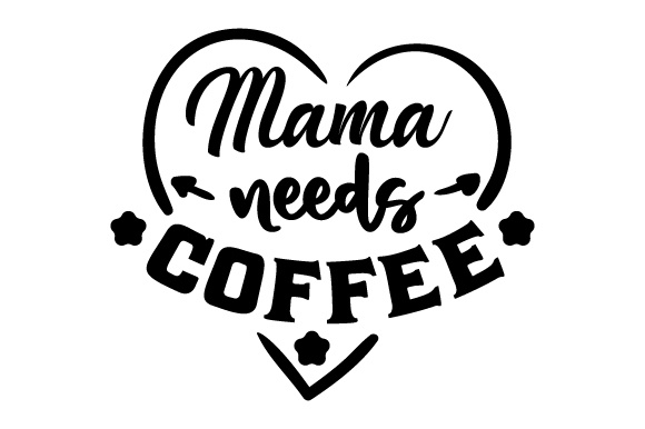 Download Free Mama Needs Coffee Svg Cut File By Creative Fabrica Crafts Creative Fabrica for Cricut Explore, Silhouette and other cutting machines.