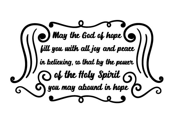Download Free May The God Of Hope Fill You With All Joy And Peace In Believing for Cricut Explore, Silhouette and other cutting machines.