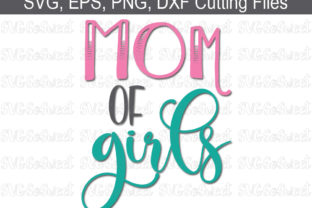 Download Free Mom Of Girls Graphic By Southern Belle Graphics Creative Fabrica for Cricut Explore, Silhouette and other cutting machines.