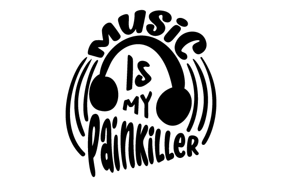 Music is My Painkiller Music Craft Cut File By Creative Fabrica Crafts