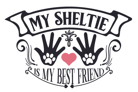 My Sheltie is My Best Friend Dogs Craft Cut File By Creative Fabrica Crafts