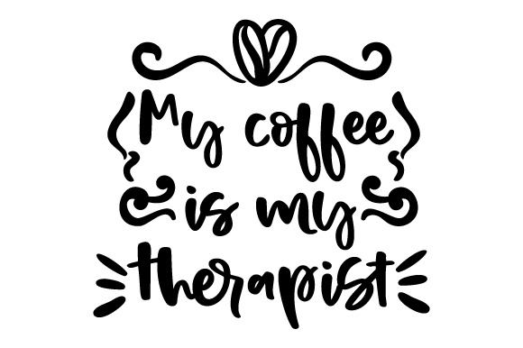 Download Free My Coffee Is My Therapist Svg Cut File By Creative Fabrica for Cricut Explore, Silhouette and other cutting machines.