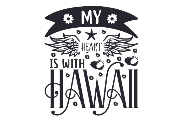 Download Free My Heart Is With Hawaii Svg Cut File By Creative Fabrica Crafts Creative Fabrica for Cricut Explore, Silhouette and other cutting machines.