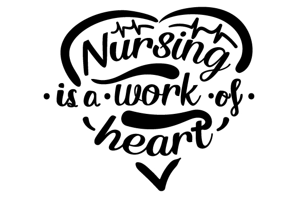 Nursing is a Work of Heart Medical Craft Cut File By Creative Fabrica Crafts