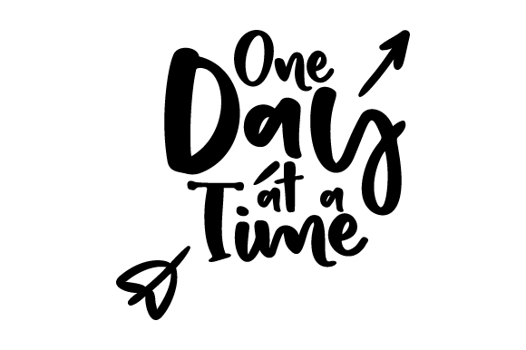Download Free One Day At A Time Svg Cut File By Creative Fabrica Crafts for Cricut Explore, Silhouette and other cutting machines.