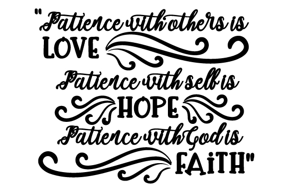 Download Free Patience With Others Is Love Svg Cut File By Creative Fabrica for Cricut Explore, Silhouette and other cutting machines.