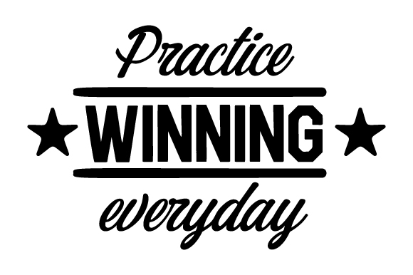 Download Free Practice Winning Everyday Svg Cut File By Creative Fabrica for Cricut Explore, Silhouette and other cutting machines.