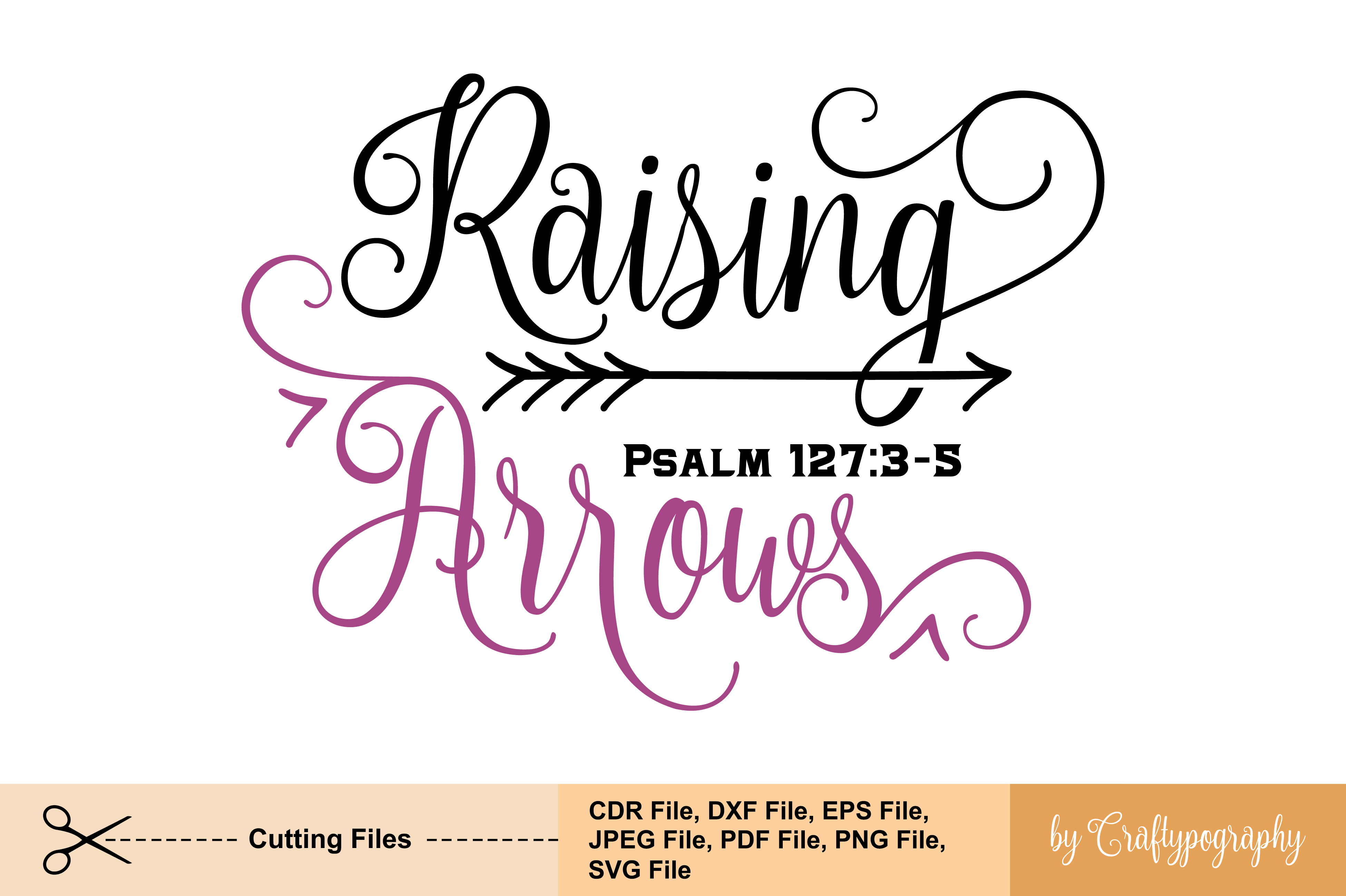 Raising Arrows Psalm 127 3 5 Graphic By Craftypography