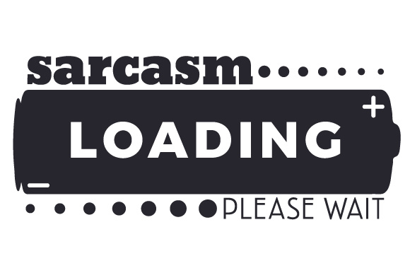 Sarcasm Loading Please Wait Svg Cut File By Creative Fabrica