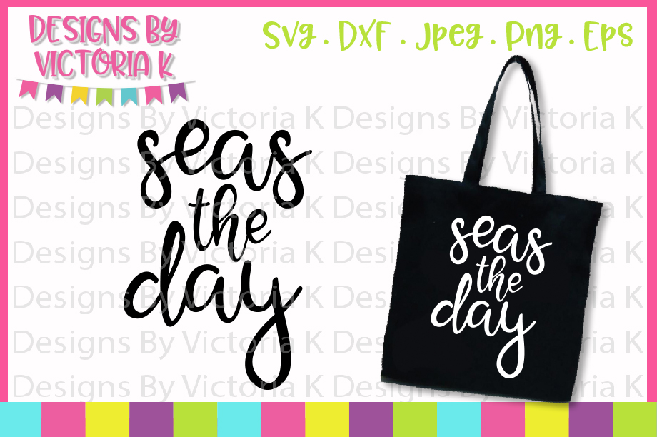 Seas the Day SVG Graphic By Designs By Victoria K