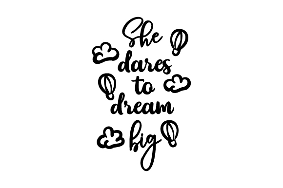 Download Free She Dares To Dream Big Svg Cut File By Creative Fabrica Crafts for Cricut Explore, Silhouette and other cutting machines.