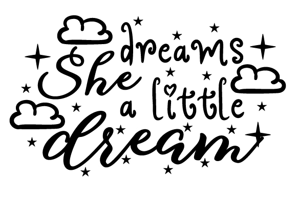 Download Free She Dreams A Little Dream Svg Cut File By Creative Fabrica for Cricut Explore, Silhouette and other cutting machines.