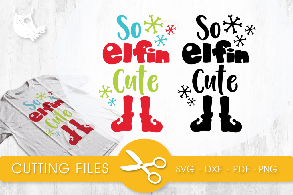 Download Free So Elfin Cute Graphic By Prettycuttables Creative Fabrica for Cricut Explore, Silhouette and other cutting machines.
