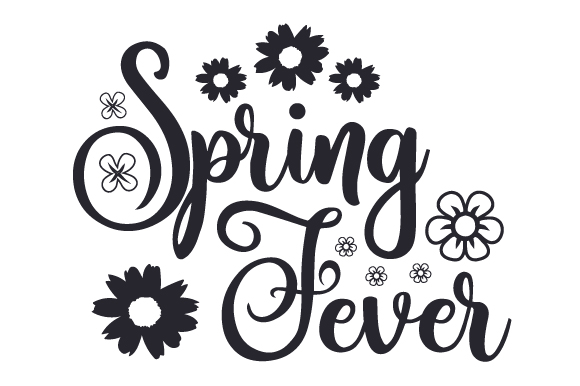 Spring Fever Spring Craft Cut File By Creative Fabrica Crafts