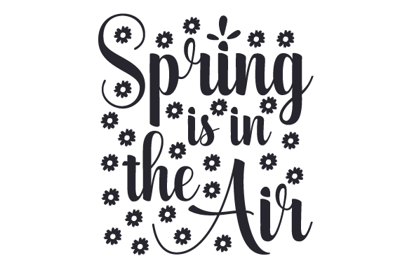Download Free Spring Is In The Air Archivos De Corte Svg Por Creative Fabrica for Cricut Explore, Silhouette and other cutting machines.