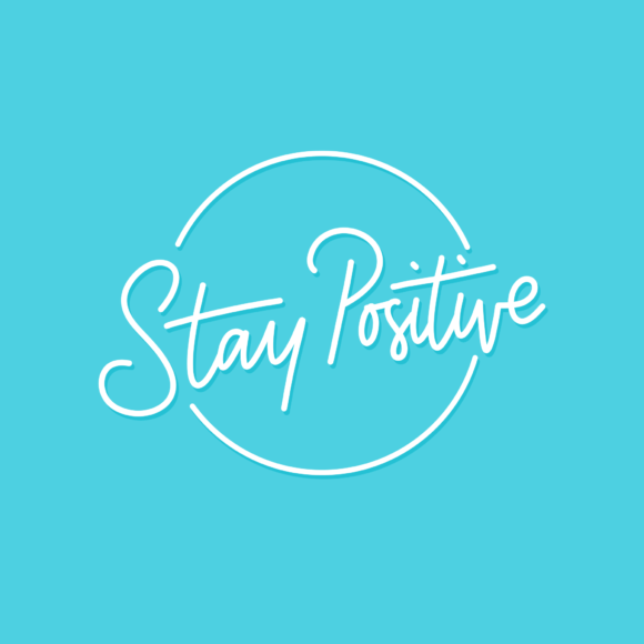 Stay Positive Quote Typography Graphic By herbanuts