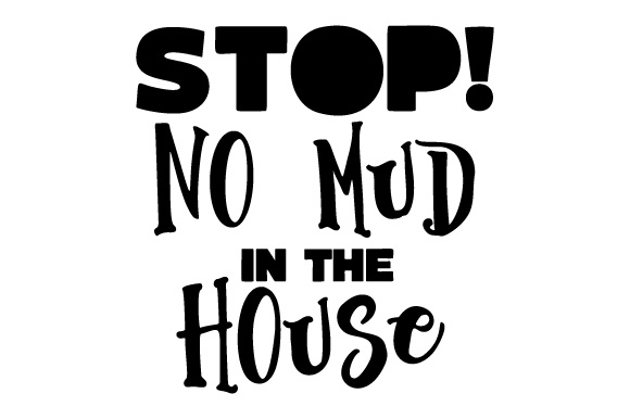 Stop! No Mud in the House Doors Signs Craft Cut File By Creative Fabrica Crafts