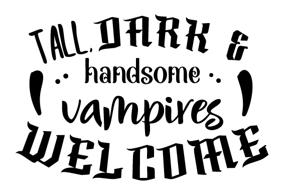 Tall, Dark & Handsome Vampires Welcome Halloween Craft Cut File By Creative Fabrica Crafts