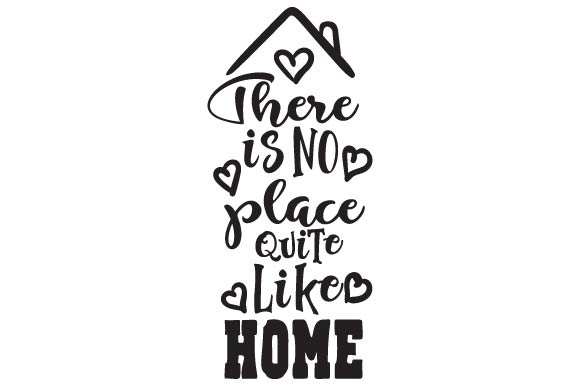 Download Free There Is No Place Quite Like Home Svg Cut File By Creative for Cricut Explore, Silhouette and other cutting machines.