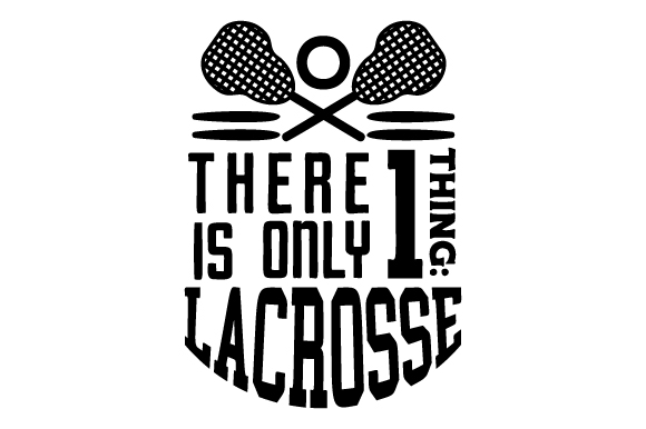 Download Free There Is Only 1 Thing Lacrosse Svg Cut File By Creative Fabrica for Cricut Explore, Silhouette and other cutting machines.