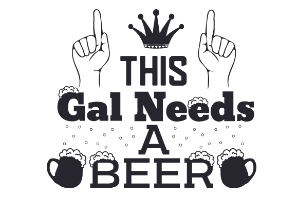 Download Free This Gal Needs A Beer Svg Cut File By Creative Fabrica Crafts for Cricut Explore, Silhouette and other cutting machines.
