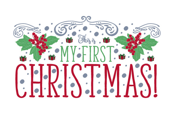 This is My First Christmas! Christmas Craft Cut File By Creative Fabrica Crafts