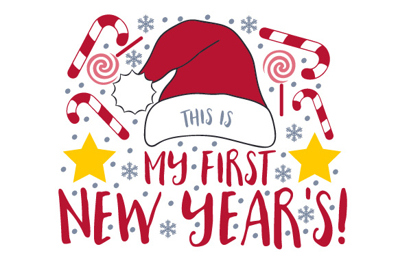 This is My First New Year's! New Year's Craft Cut File By Creative Fabrica Crafts
