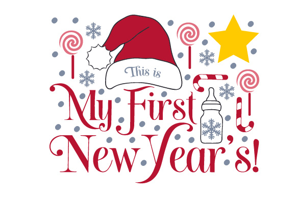 This is My First New Year's! New Year's Craft Cut File By Creative Fabrica Crafts - Image 1