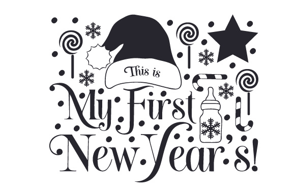 This is My First New Year's! New Year's Craft Cut File By Creative Fabrica Crafts - Image 2